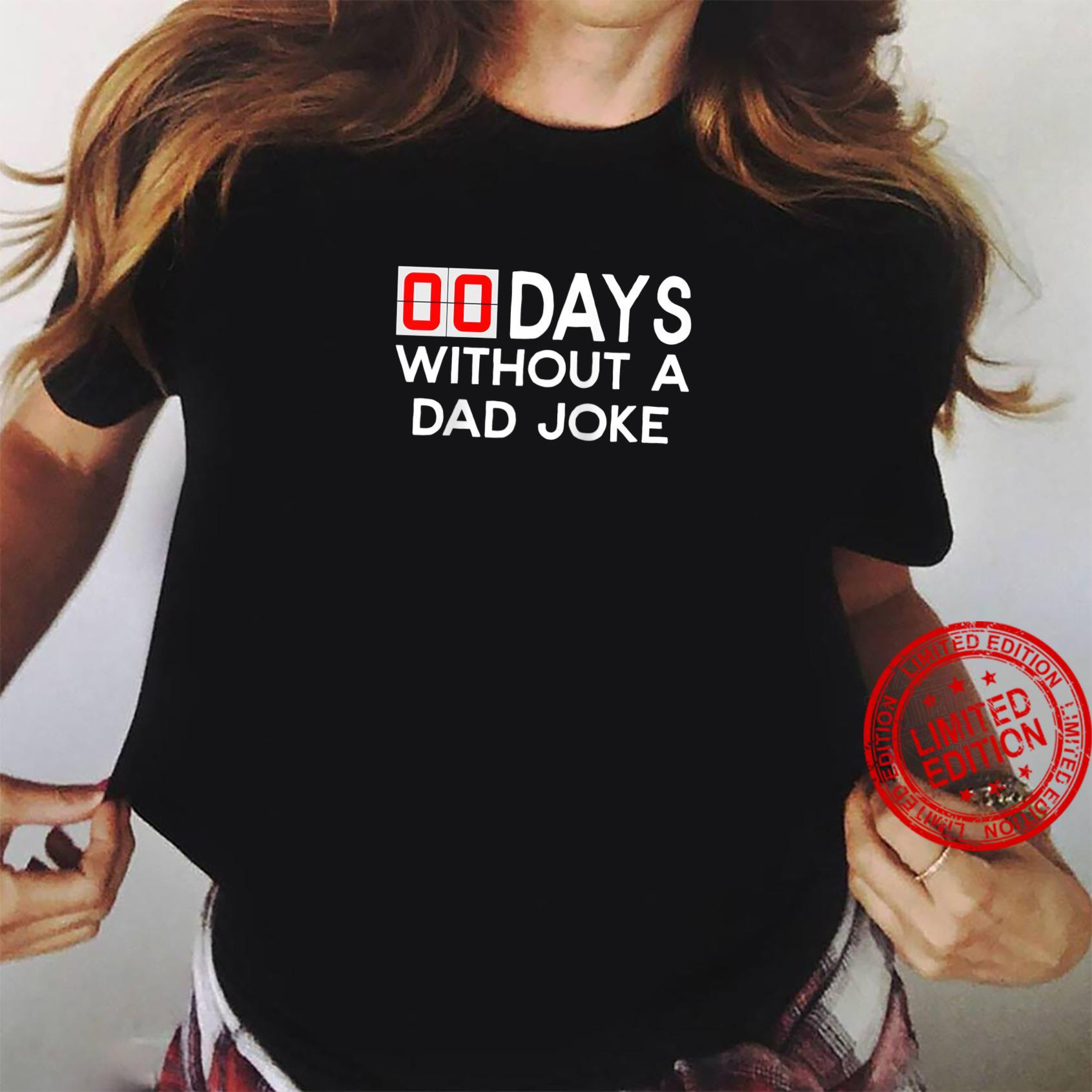 00 Zero Days without a bad dad joke Father's Day Shirt ladies tee