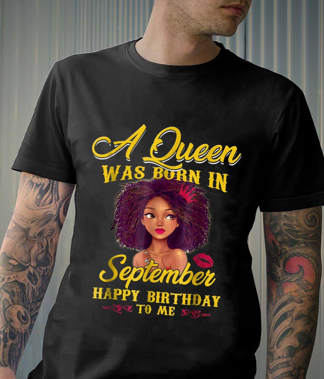 A Queens was born in September Happy Birthday to me Shirt