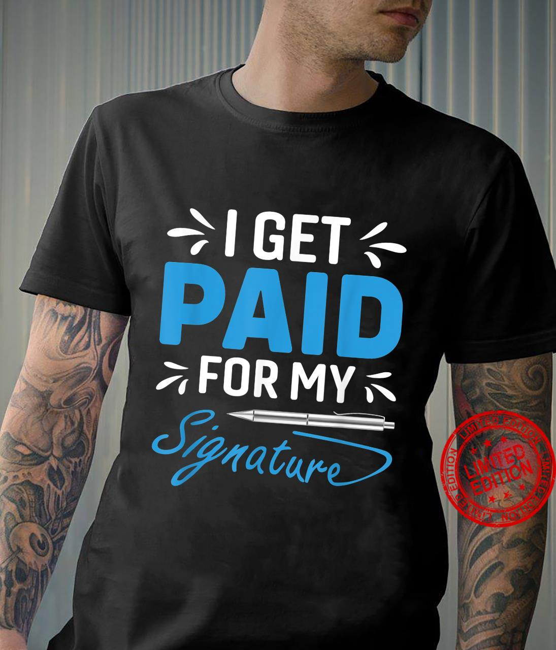 I get paid for my Signature Notary Lawyer Shirt