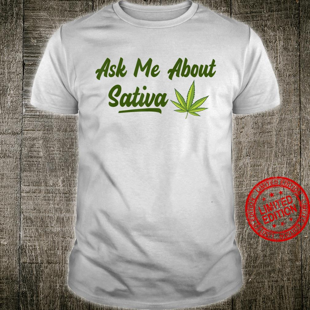 Ask Me About Sativa Cannabis Leaf Grower Shirt
