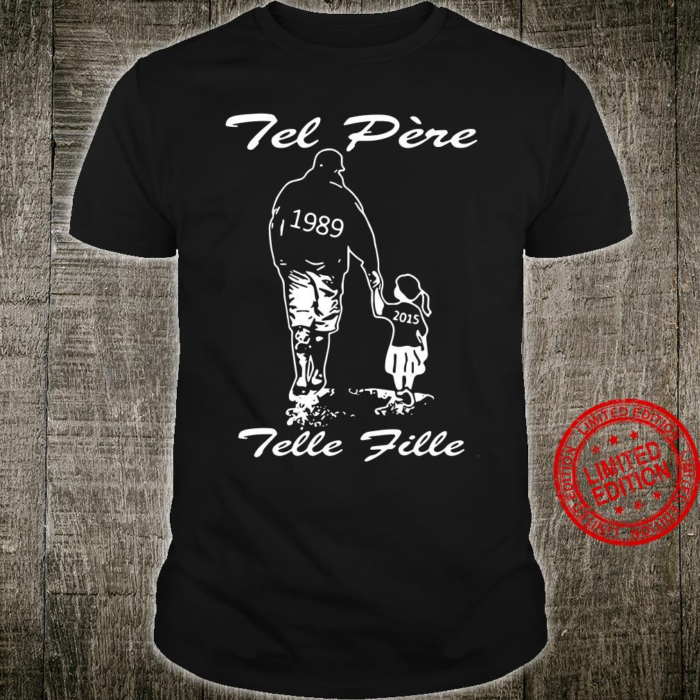 Dad And Daughter Tel Pere Telle Fille Shirt