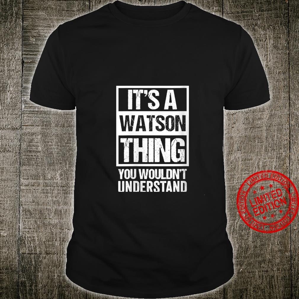 Womens It's A Watson Thing You Wouldn't Understand Family Name Shirt